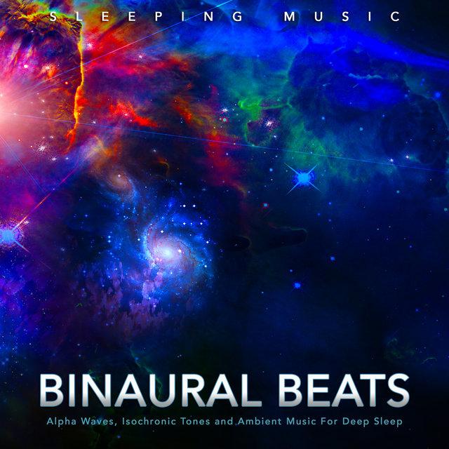 Sleeping Music: Binaural Beats, Alpha Waves, Isochronic Tones and