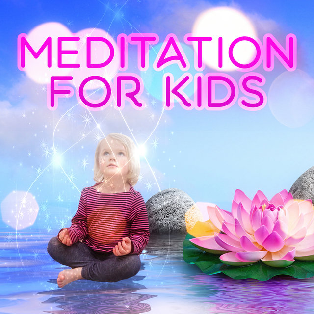Listen to Meditation for Kids – Yoga Kids, Energy Channels