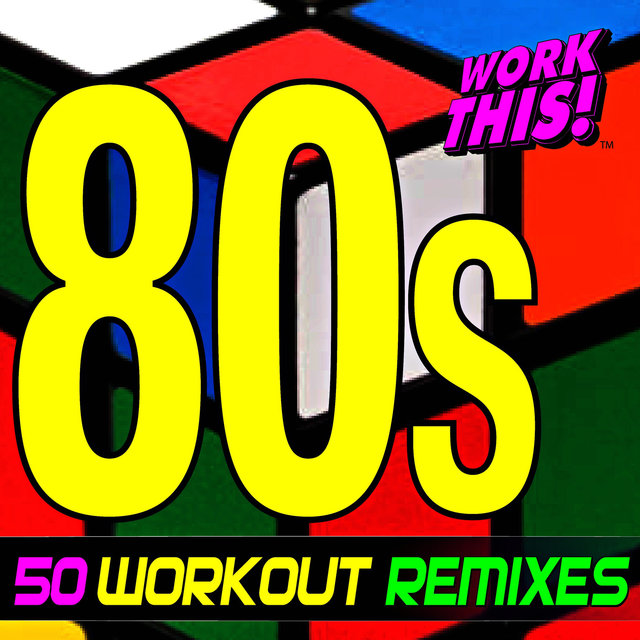 Listen to 50 80s Workout Remixes - Work This! by Work This