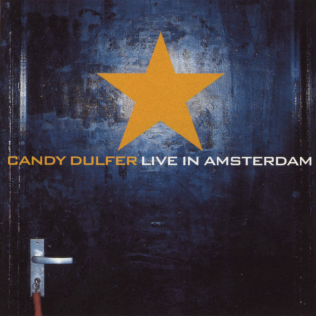 Candy Dulfer Live In Amsterdam by Candy Dulfer on TIDAL
