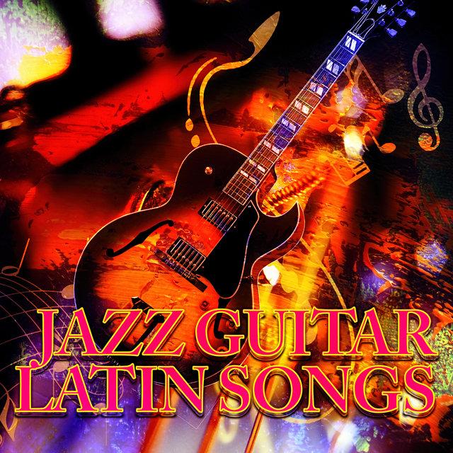 Jazz Guitar Latin Songs - Soft Instrumental Background Music