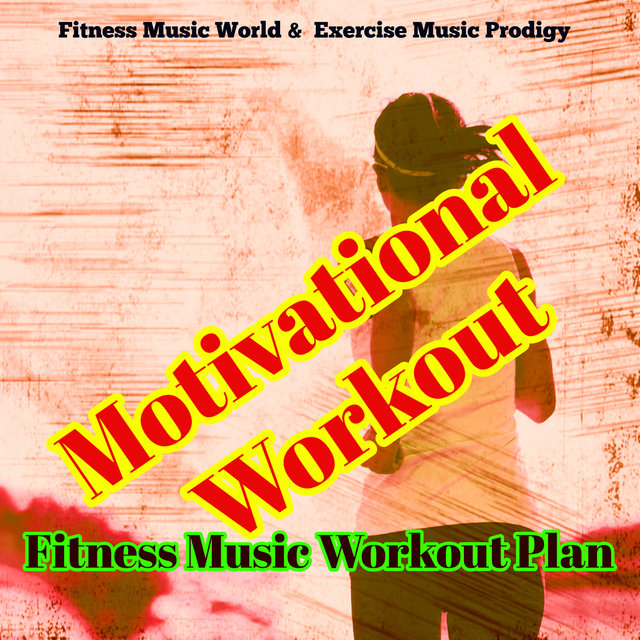 Listen to Motivational Workout – Fitness Music Workout Plan