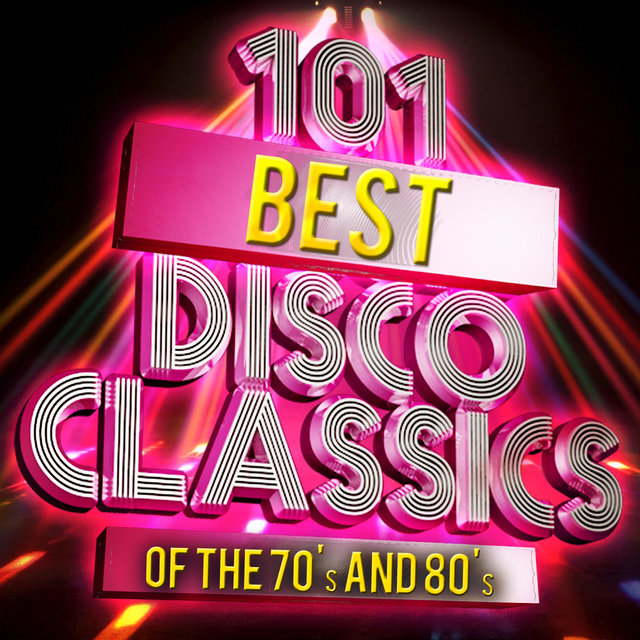 101 Best Disco Classics of The '70s & '80s (Re-Recorded