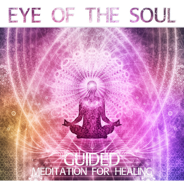 Listen to Eye of the Soul: Guided Meditation for Healing