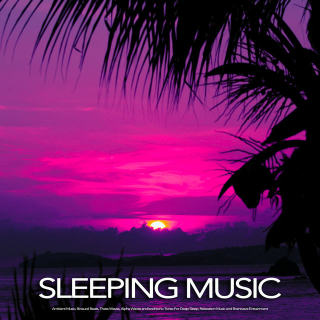 Listen to Sleeping Music: Ambient Music, Binaural Beats, Theta Waves