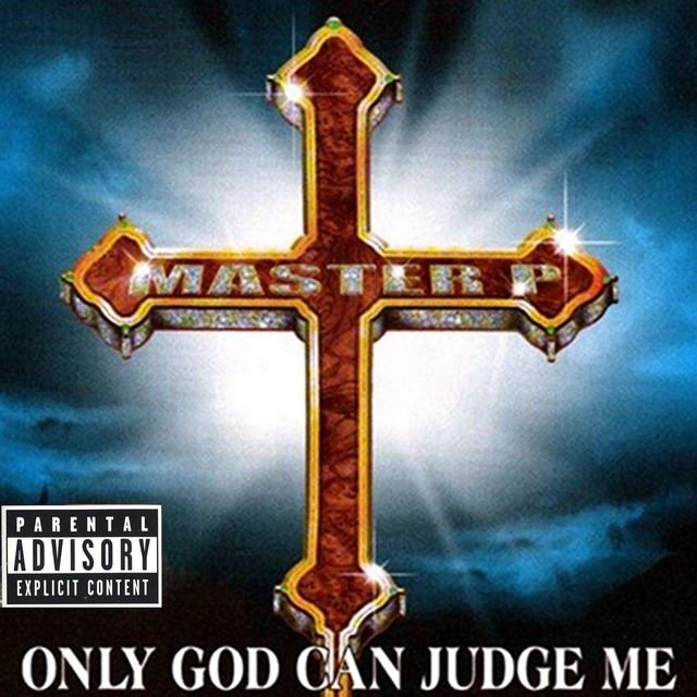 Only God Can Judge Me by Master P on TIDAL