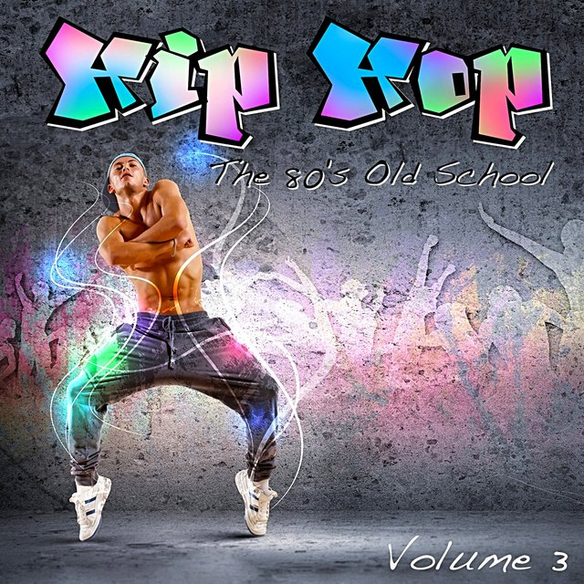 Listen to Hip Hop: The 80's Old School, Vol  3 by Various