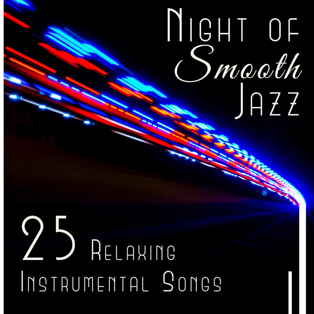 Night of Smooth Jazz – 25 Relaxing Instrumental Songs