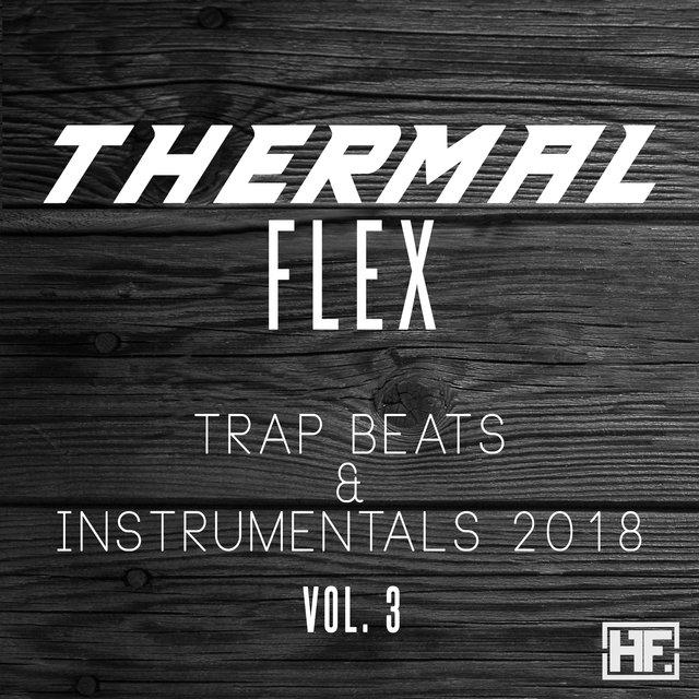 Trap Beats Instrumental 2018 Vol  3 by Thermal Flex on TIDAL