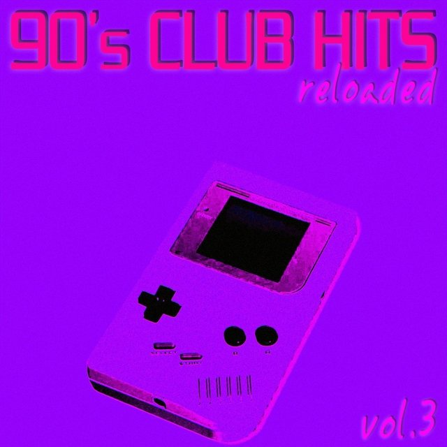 90's Club Hits Reloaded Vol 3 - Best Of Club, Dance, House