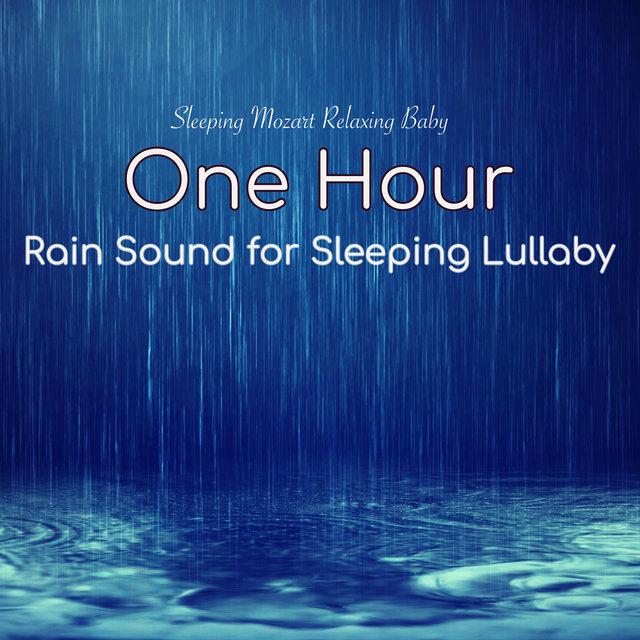 Listen to One Hour Rain Sound for Sleeping Lullaby - 1 Hour