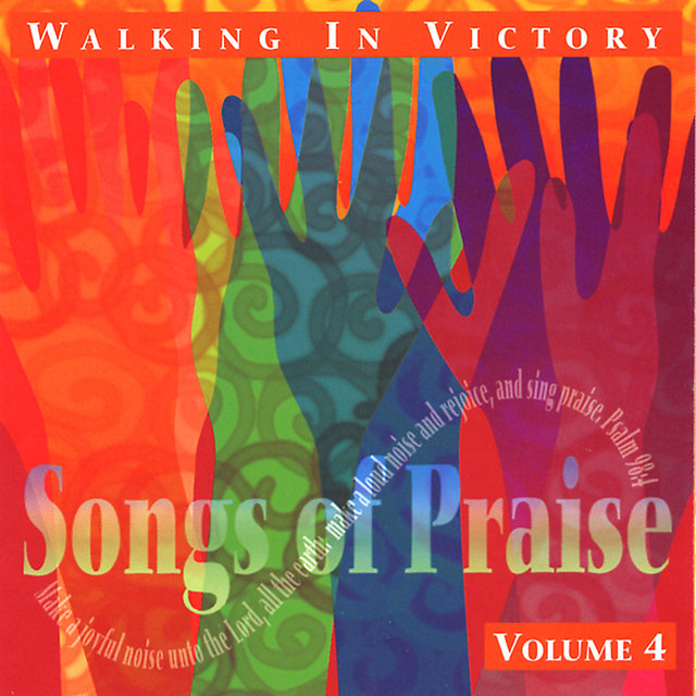 Walking In Victory - Songs of Praise Collection Volume 4 by