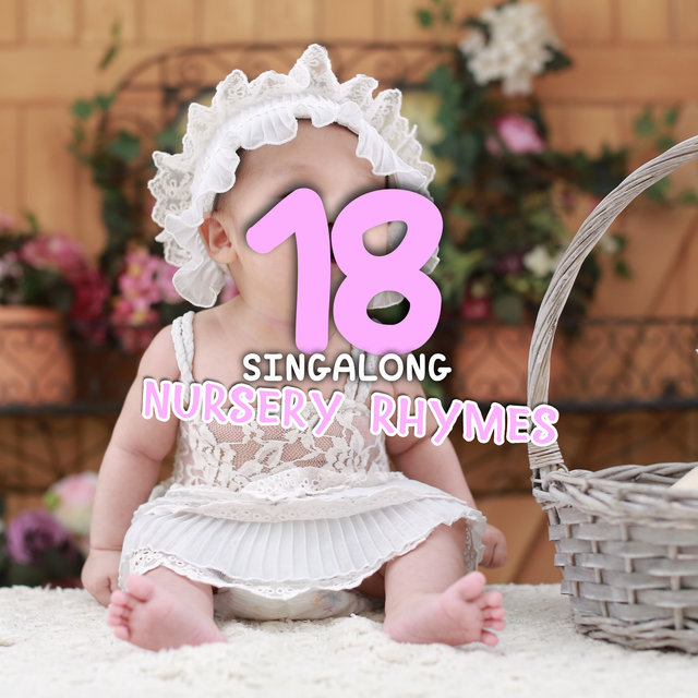 Listen To 18 Singalong Nursery Rhymes For Newborn Babies By