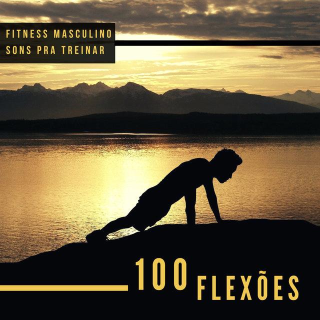 100 Flexões A Melhor Música Para Academia Agitada Fitness