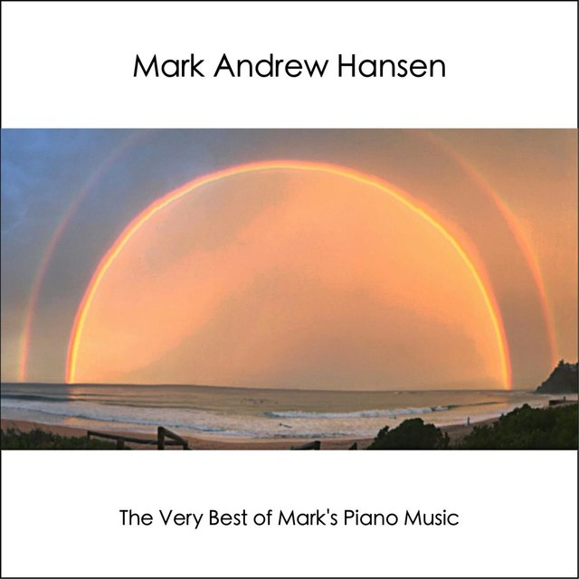 The Very Best of Mark's Piano Music - Happy Sad Dramatic