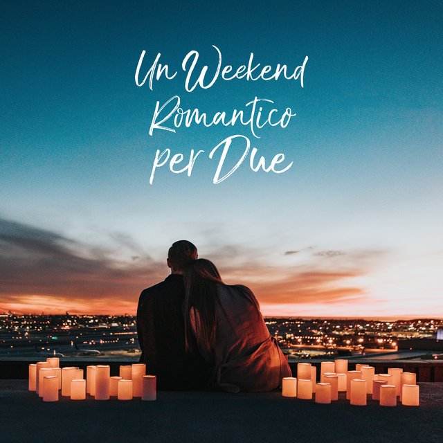 Un Weekend Romantico per Due by Deep Chillout Music Masters on TIDAL