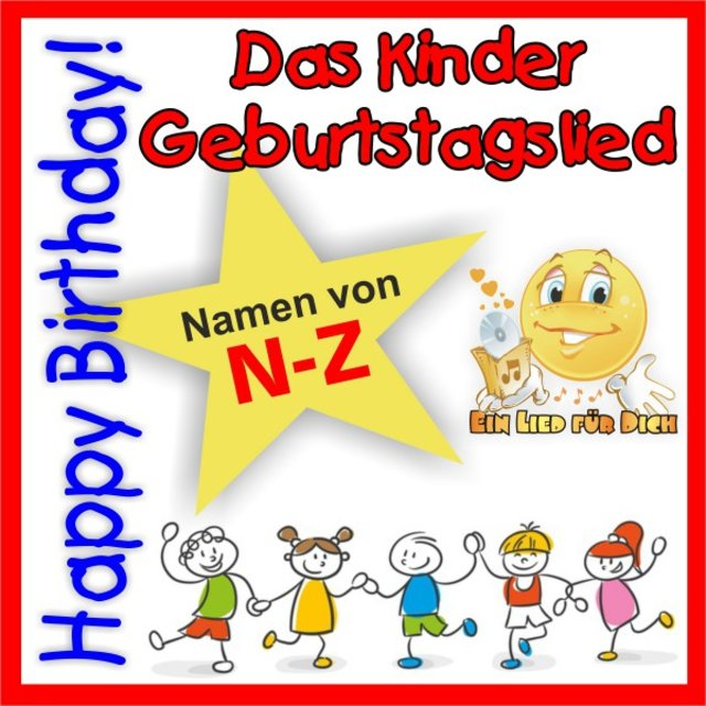 Happy Birthday Das Kinder Geburtstagslied Namen N Z