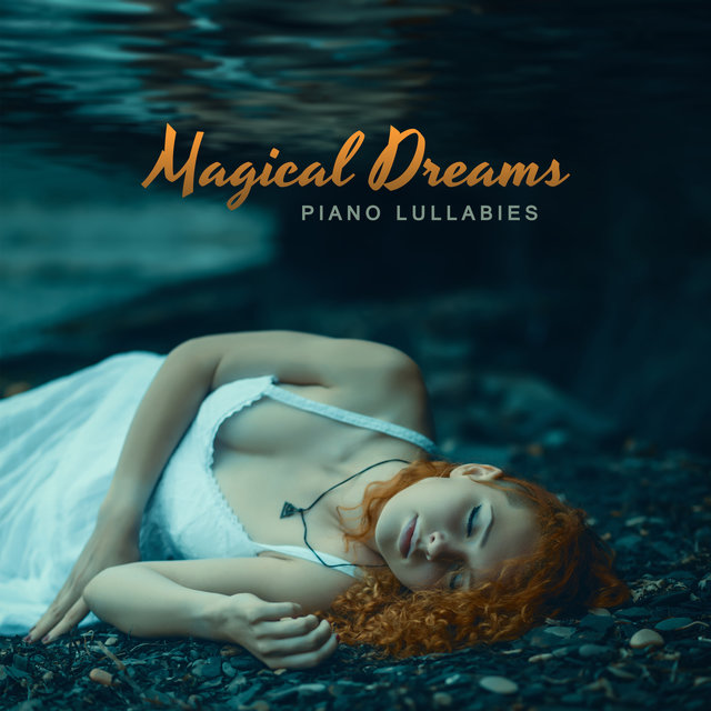 Magical Dreams – Piano Lullabies – Calming and Soothing Songs, Fall