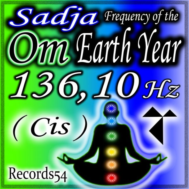 Om) Sadja: Frequency of the Earth Year 136,10 Hz Cis by My