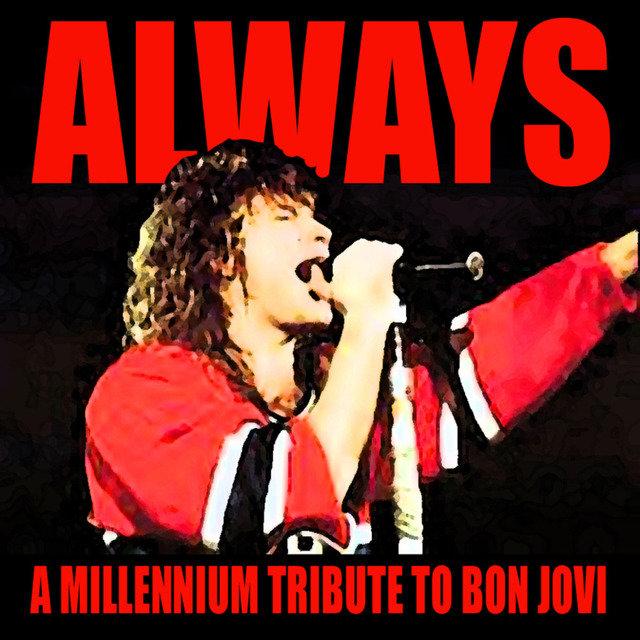 Listen to Always: A Millennium Tribute To Bon Jovi by Bon
