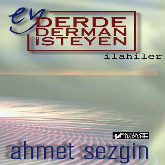 Listen to Ey Derde Derman İsteyen by Ahmet Sezgin on TIDAL
