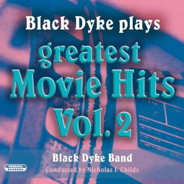 Black Dyke Plays Greatest Movie Hits, Vol  2 by Black Dyke