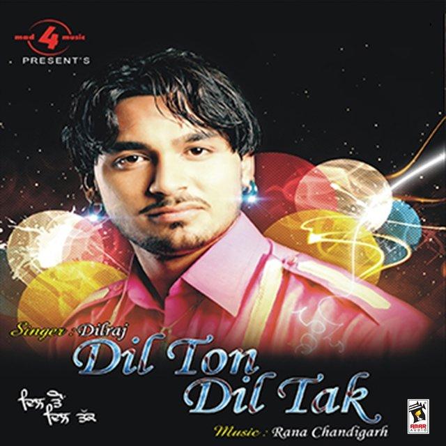 Dil Ton Dil Tak by Dilraj on TIDAL