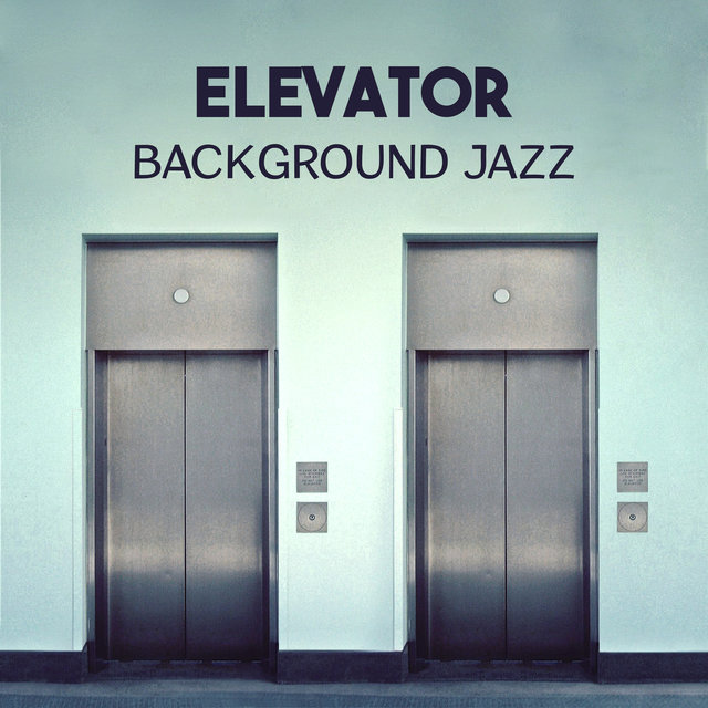 Elevator Background Jazz – Smooth Easy Listening Music, Classical