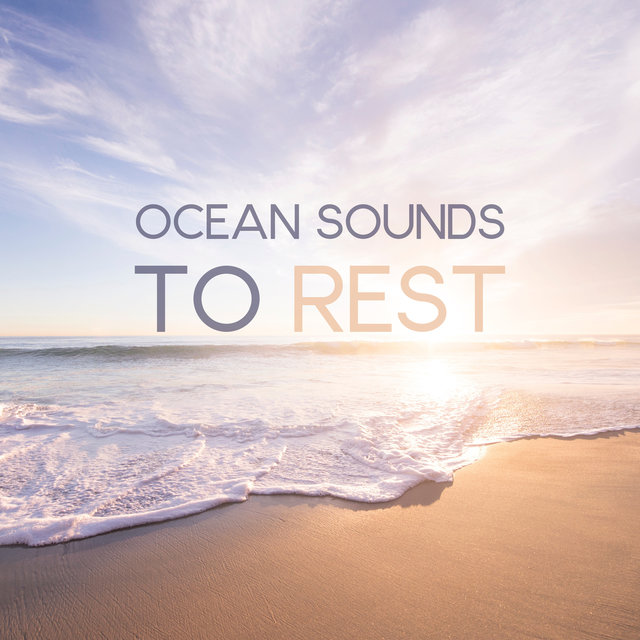 Ocean Sounds to Rest – Relaxing Nature Music, Healing Sounds