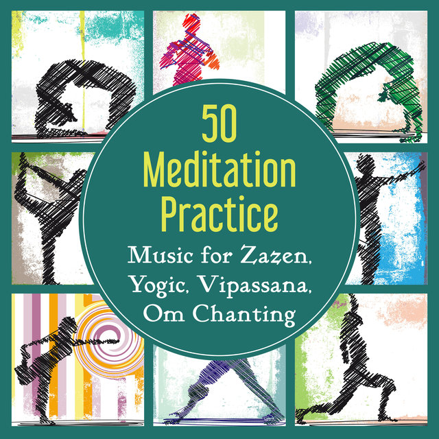 Listen to 50 Meditation Practice: Music for Zazen, Yogic