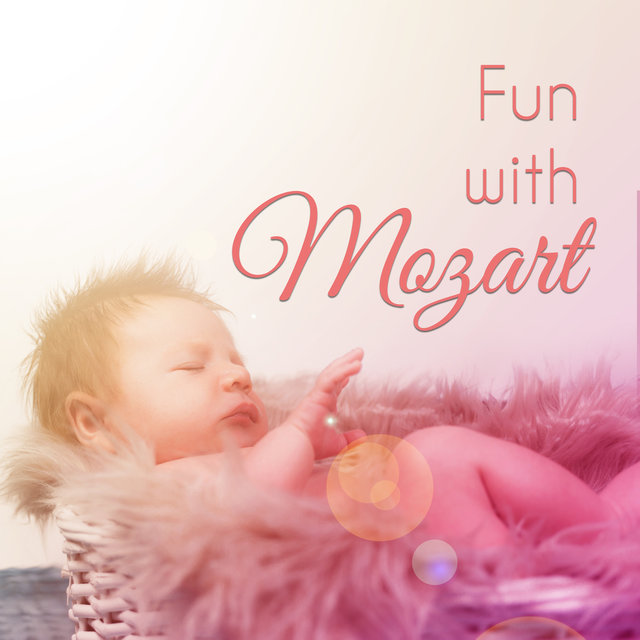 Fun with Mozart – Songs for Baby, Sounds for Listening