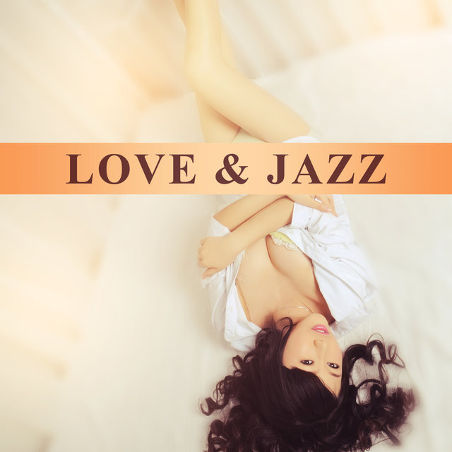 Love & Jazz – Sexual Music, Deep Relaxation, Soothing Piano
