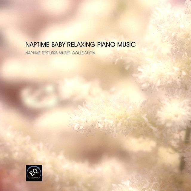 Naptime Baby Relaxing Piano Music - Calming Piano Music