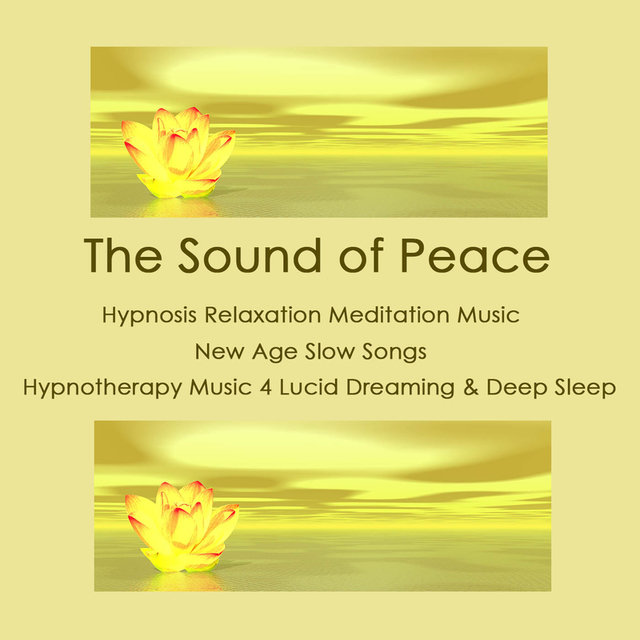 Listen to The Sound of Peace: Hypnosis Relaxation Meditation Music