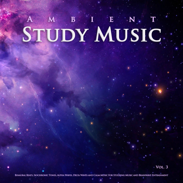 Ambient Study Music: Binaural Beats, Isochronic Tones, Alpha Waves