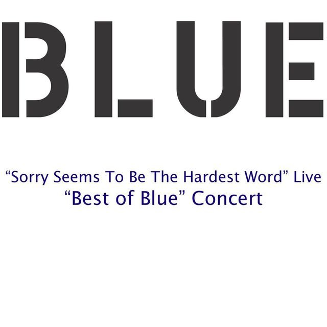 Sorry Seems To Be The Hardest Word by Blue on TIDAL
