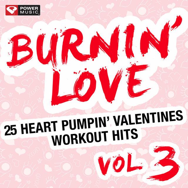 Burnin' Love - 25 Heart Pumpin' Valentines Workout Hits Vol