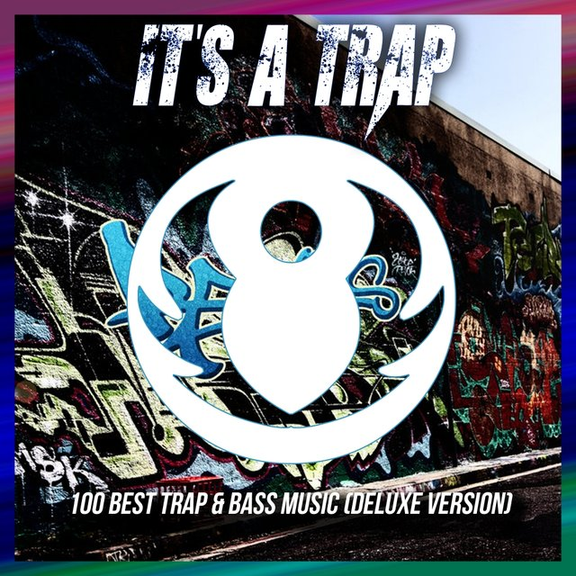 It's A Trap 100 Best Trap & Bass Music (Deluxe Version) by
