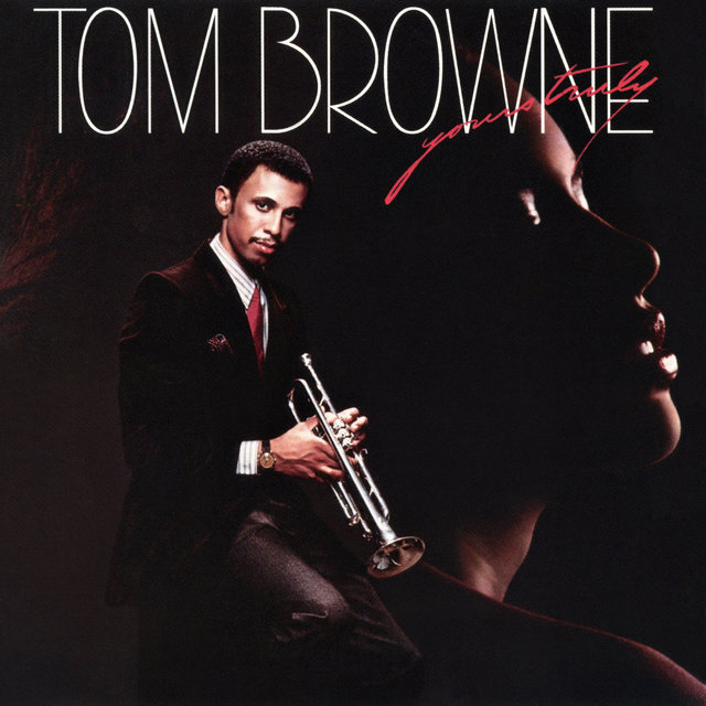 f65abdfe611 Listen to Yours Truly by Tom Browne on TIDAL