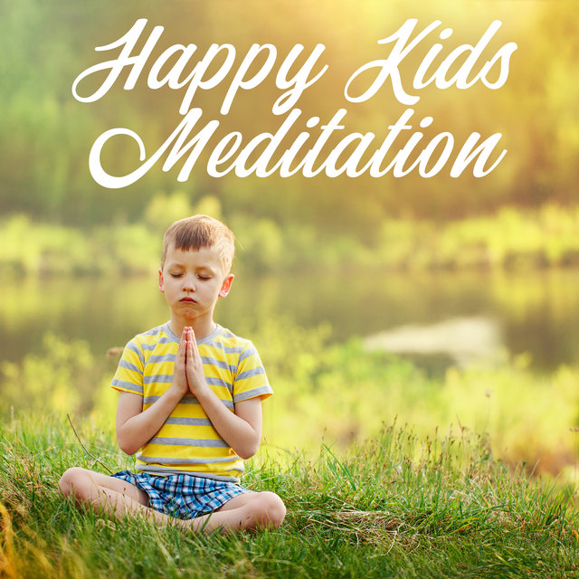 Happy Kids Meditation – Mindfulness for Children and Teens, Enhances