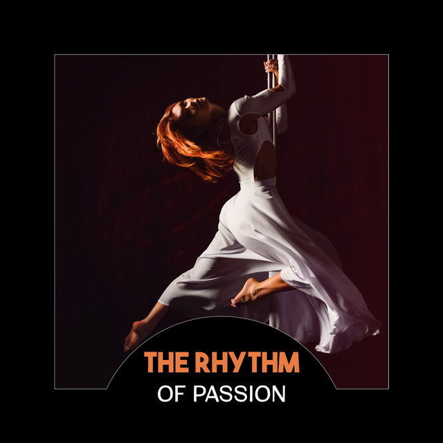 The Rhythm of Passion – Smooth Jazz for Lovers, Date Night, Relaxing
