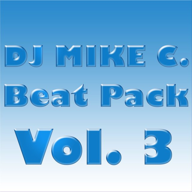Listen to Beat Pack, Vol  3 by Dj Mike C  on TIDAL