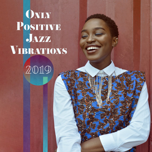 Only Positive Jazz Vibrations 2019 – Compilation of Smooth