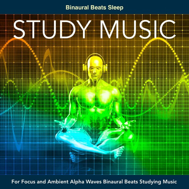 Study Music for Focus and Ambient Alpha Waves Binaural Beats