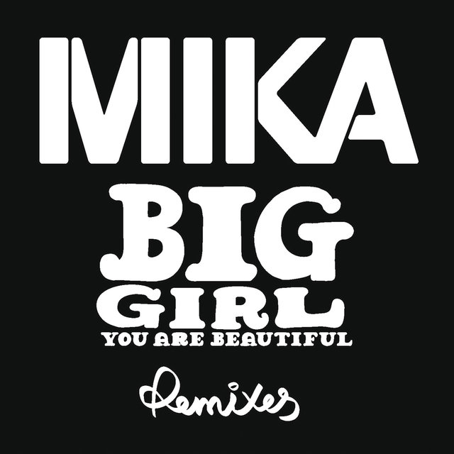 Big Girl (You Are Beautiful) (Lo Fi Fnk Remix) by MIKA on TIDAL