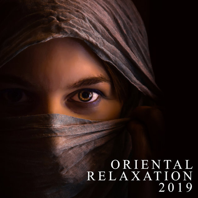 Oriental Relaxation 2019 – Deep Meditation, Pure Mind