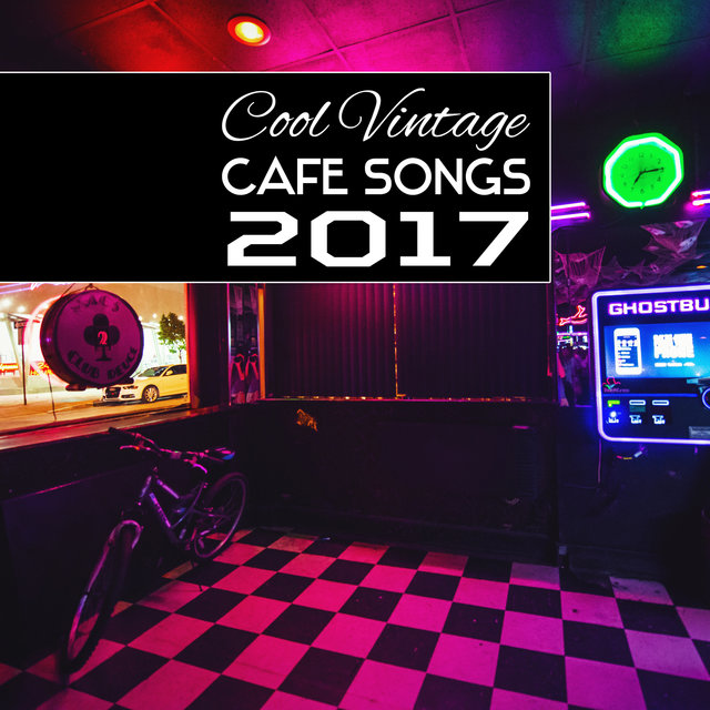 Listen to Cool Vintage Cafe Songs 2017: Jazz Lounge Music