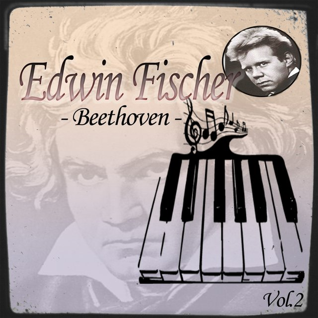 Edwin Fischer - Beethoven, Vol  2 by Edwin Fischer on TIDAL