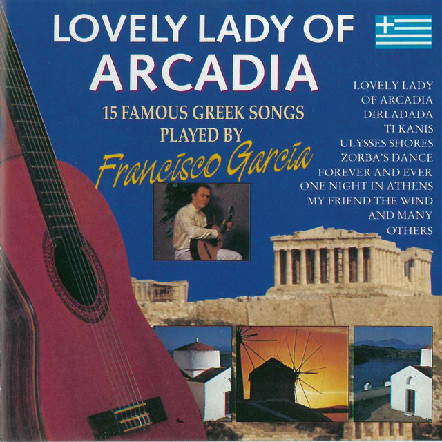 Lovely Lady Of Arcadia (15 Famous Greek Songs) by Francisco