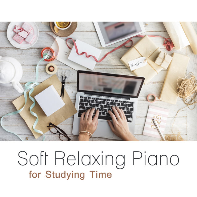 Soft Relaxing Piano for Studying Time: Reading & Focus Background
